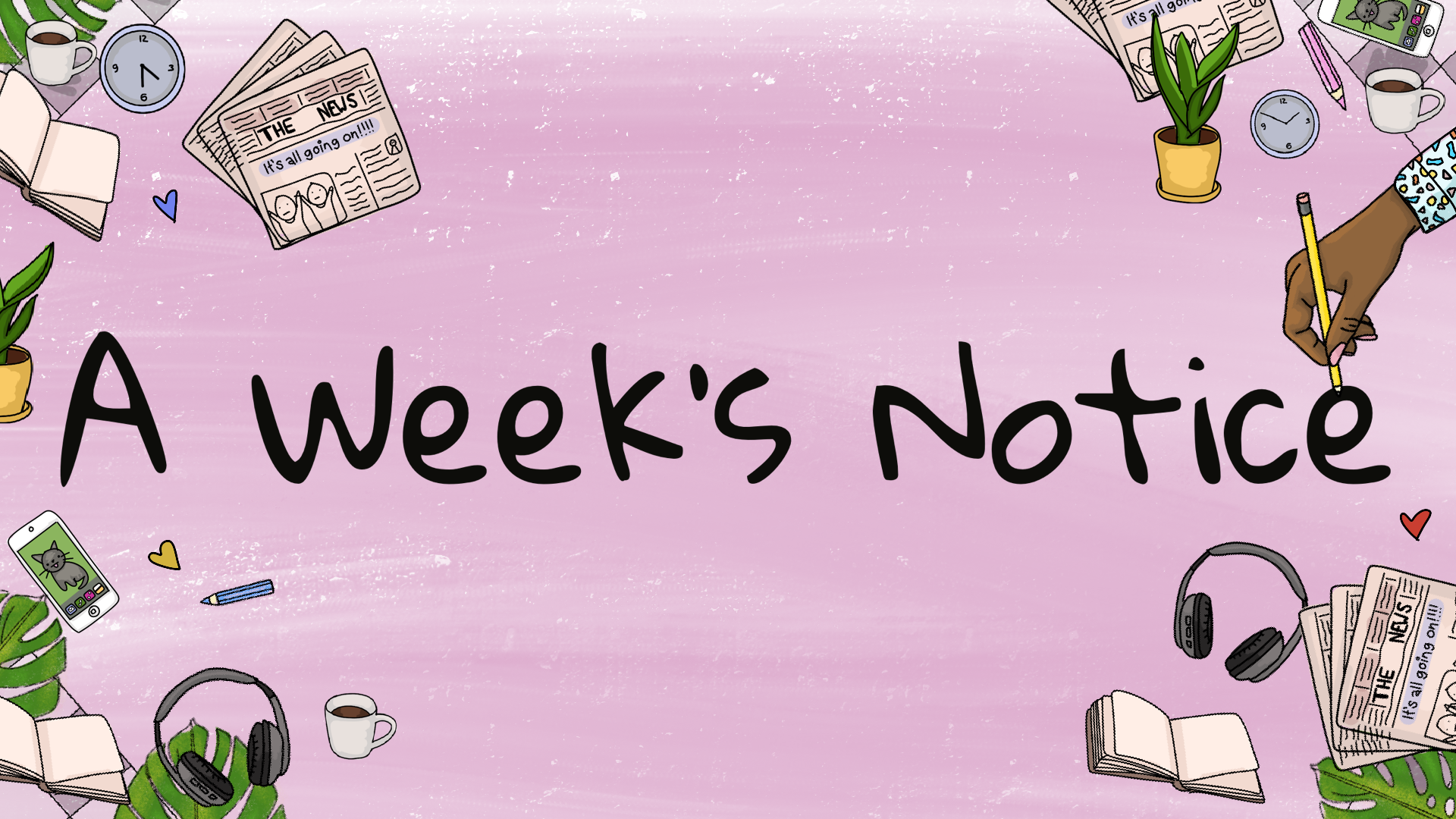 A Week's Notice. The words are surrounded by illustrations of books and other household objects